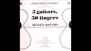"""Mark White """"5 Guitars, 50 Fingers"""" 1962 STEREO FULL ALBUM Space Age Pop"""