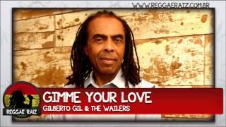 Gilberto Gil & The Wailers - Gimme Your Love (Vamos Fugir)