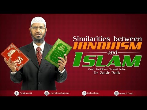 SIMILARITIES BETWEEN HINDUISM AND ISLAM | CHENNAI | LECTURE | DR ZAKIR NAIK