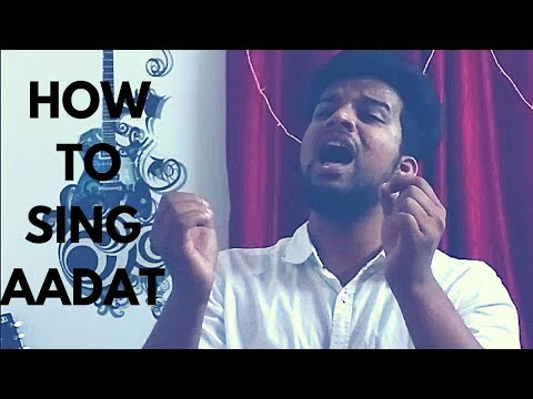How to Sing Aadat Song | Jal The band | Part 1 | Singing Classes by Paarth Singh