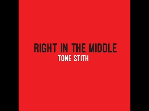Tone - Right In The Middle