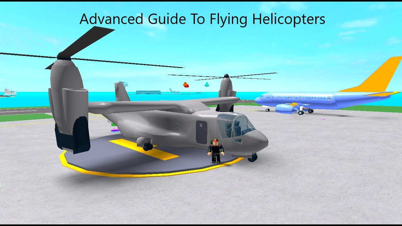 Helicopter Roblox The Advanced Tutorial For Flying Helicopter In Airport Tycoon Youtube