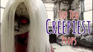 Top Ten CREEPIEST Halloween Props
