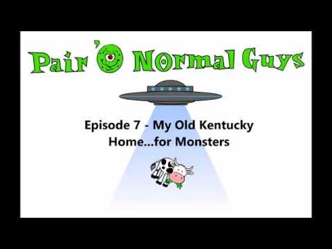 Episode7 - My Old Kentucky Home...for Monsters