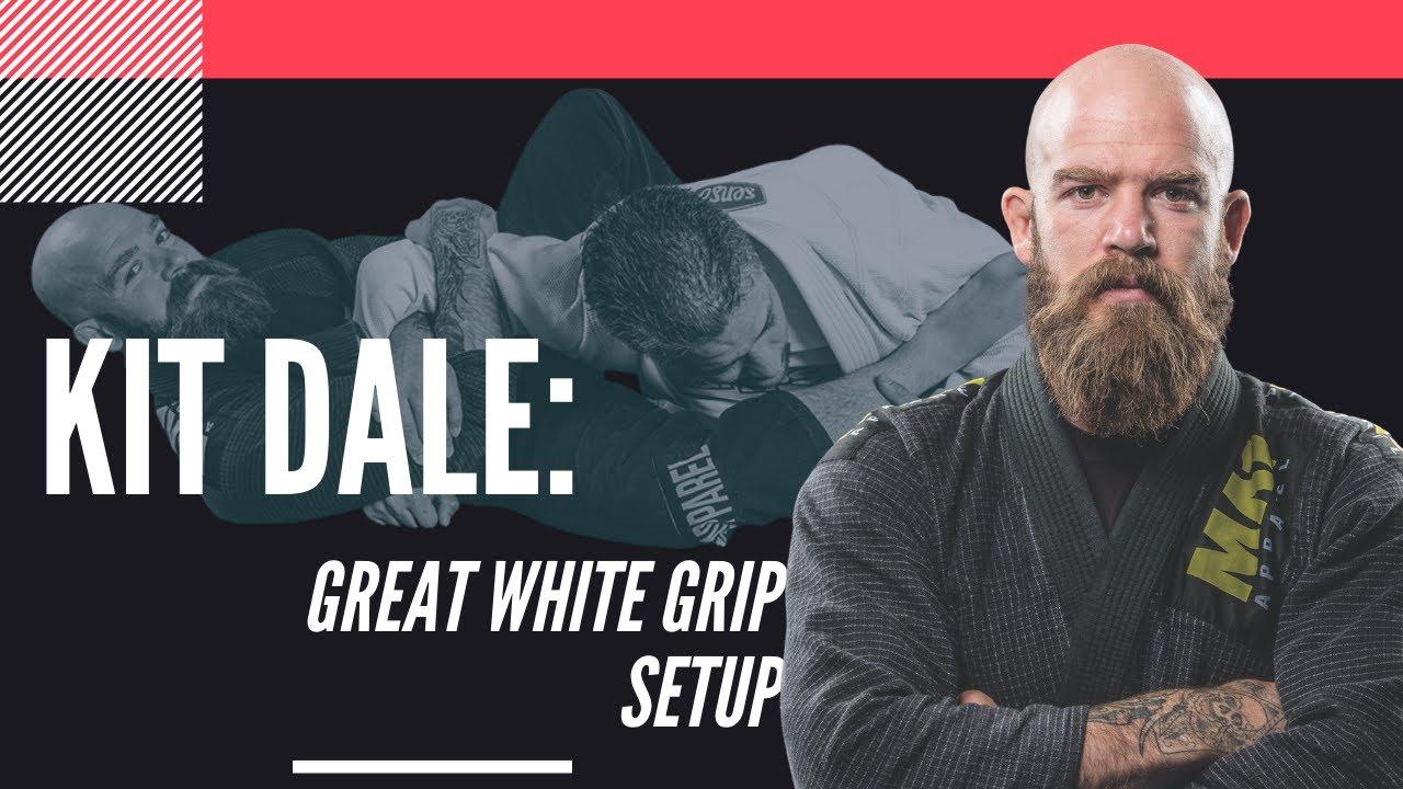Kit Dale, Great White Grip Setup: Jiu-Jitsu Magazine Issue #23