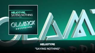 Heliotype - Saying Nothing (Radio Edit) [Glam Rox Recordings]