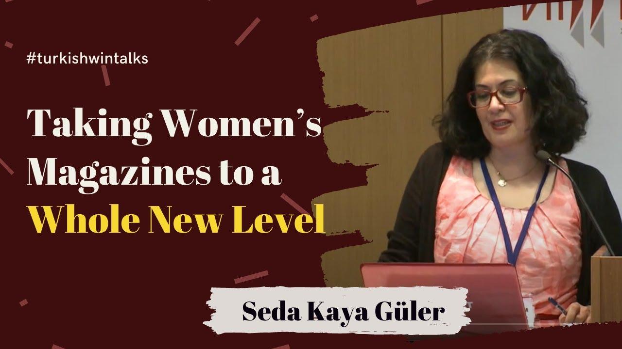 Seda Kaya Güler | Taking Women's Magazines to a Whole New Level