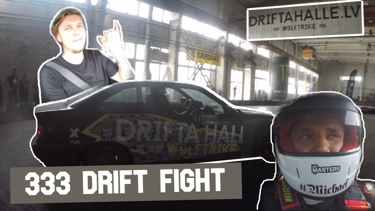 333 DRIFT FIGHT/ DRIFTAHALLE / MICHAEL MOTORSPORT