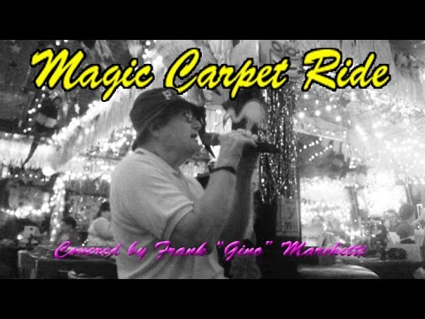 Magic Carpet Ride  covered by Gino Marchetti