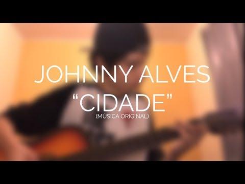 """Johnny Alves - """"Cidade"""""""