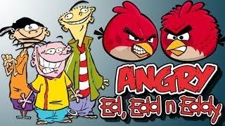 Angry Ed, Edd n Eddy(angry birds meet  Ed, Edd n Eddy) Parody