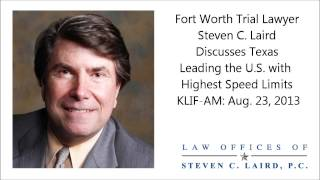 Fort Worth Trial Lawyer Steven C. Laird Discusses Texas Leading the U.S. with Highest Speed Limits