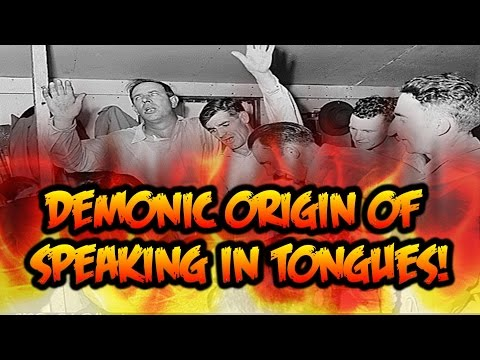 DEMONIC ORIGIN of SPEAKING IN TONGUES | Azusa Street Revival