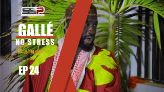 Gallé No Stress - Ramadan - Episode 24 - 07 Mai 2021