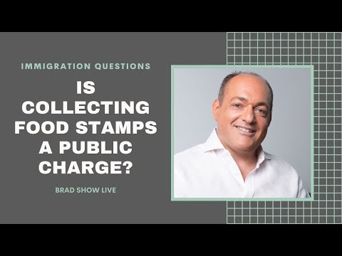 Is Collecting Food Stamps During The Pandemic A Public Charge? | Brad Answers Immigration Questions!