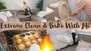 EXTREME CLEAN & BAKE WITH ME