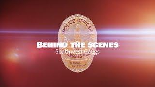 LAPD Behind the Scenes - Southwest Gangs