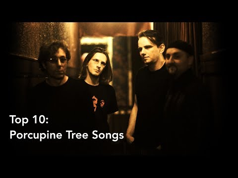 Top 10 Porcupine Tree Songs (My Pick)