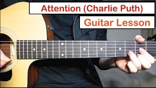 Charlie Puth - Attention | Guitar Lesson (Tutorial) How to play Chords/Picking/Strumming