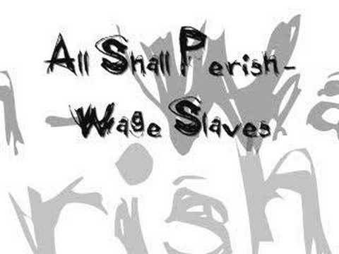 All Shall Perish-Wage Slaves