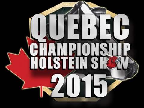 POST 2015 QUEBEC CHAMPIONSHIP HOLSTEIN SHOW INTERVIEW WITH FERME JACOBS