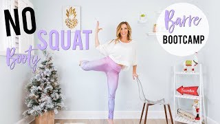 NO SQUAT Booty & Leg Workout | Barre Bootcamp