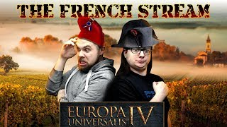 EU4: Golden Century | France And The French Stream