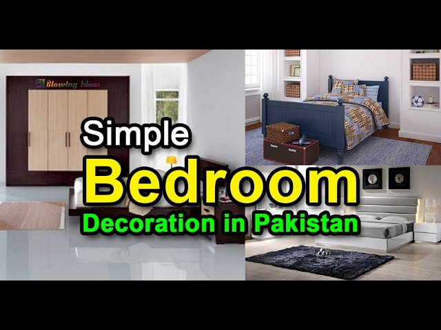 Simple Bedroom Decoration In Pakistan Blowing Ideas