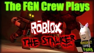 The FGN Crew Plays: ROBLOX - The Stalker Reborn (PC)