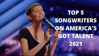 TOP 5 BEST SONGWRITERS PERFORMANCES ON AMERICA'S GOT TALENT 2021