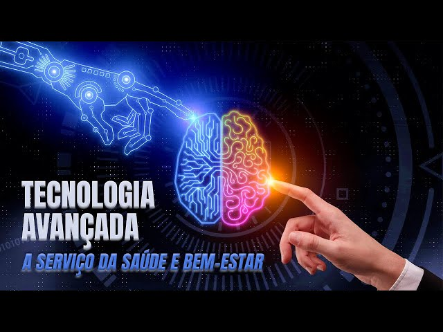 Tecnologia avançada a serviço da saúde e do bem-estar
