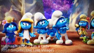 Скачать Meghan Trainor I M A Lady OST Smurfs The Lost Village