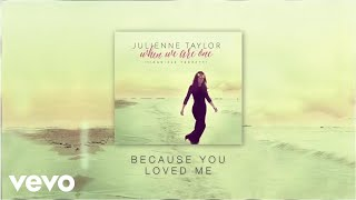 Julienne Taylor ft. Daniele Ferretti - Because You Loved Me (audio)