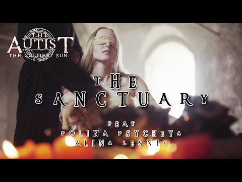 The Autist - The Sanctuary Featuring Alina Lesnik/Polina Psycheya