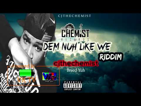 Cj The Chemist - Breed Yuh (August 2018)