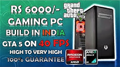 Gaming PC Under 6000 ? 35-40 Fps On High To Very High Settings In GTA 5 + Benchmarks [Hindi]