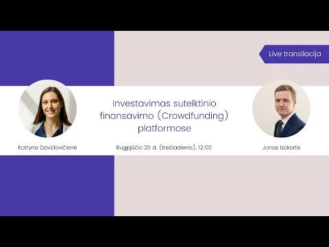 Investavimas sutelktinio finansavimo (Crowdfunding) platformose (video)