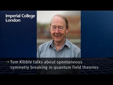 Tom Kibble talks about spontaneous symmetry breaking in quantum field theories