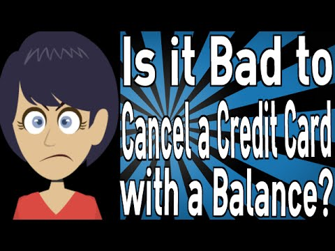 Is It Bad To Cancel Credit Card With Balance