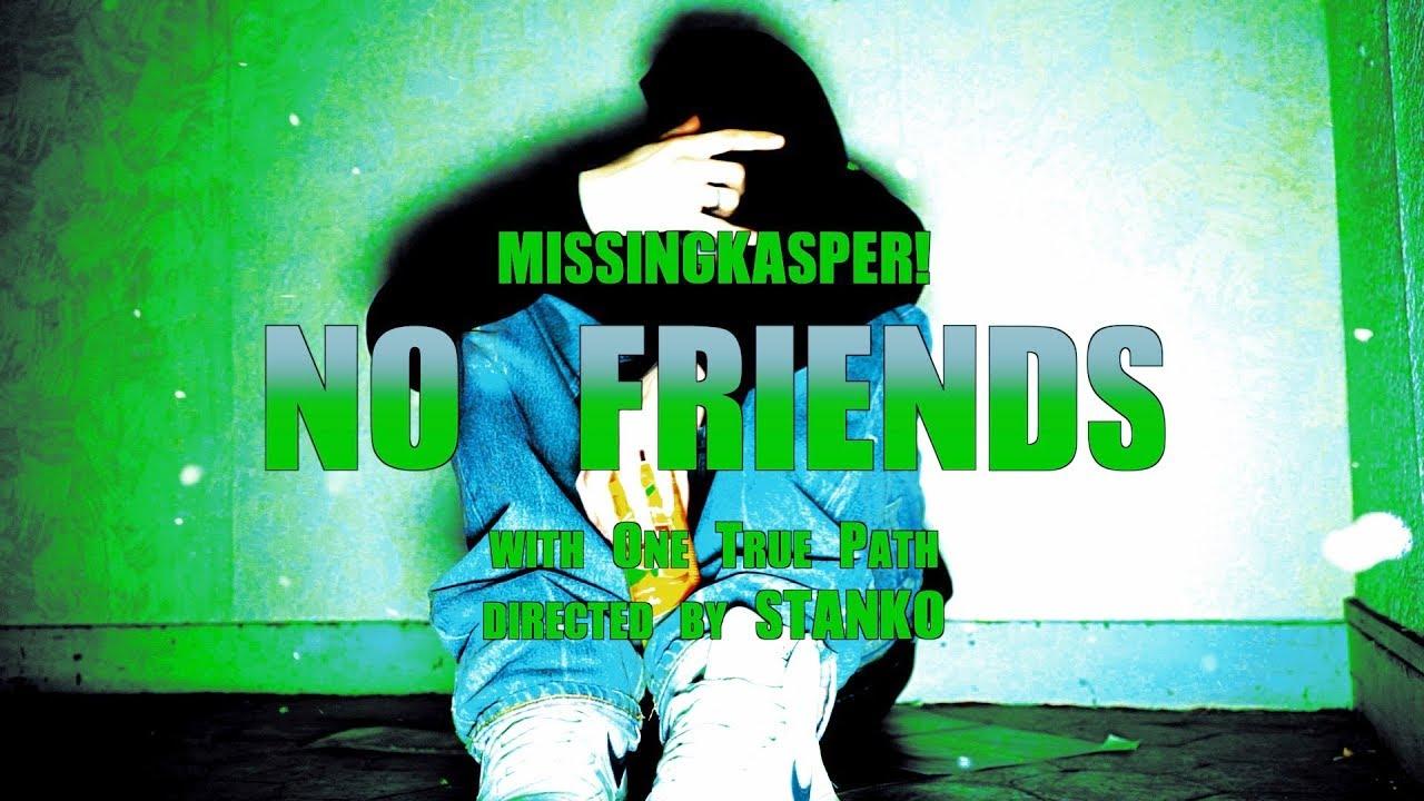 KASPER! - NO FRIENDS