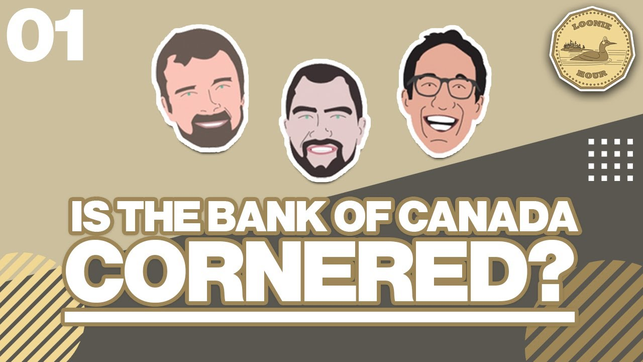 Download Is The Bank of Canada Cornered? The Loonie Hour Episode 1