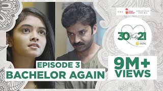 30 Weds 21 Web Series | Episode 3: Bachelor Again | Girl Formula | Chai Bisket