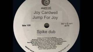 "Joi Cardwell "" Jump For Joi "" Spike dub - eight ball records 1995"