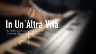 In Un'Altra Vita - Ludovico Einaudi \\ Jacob's Piano