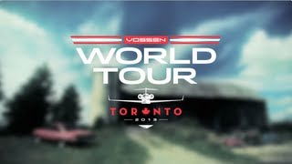Vossen World Tour | Toronto | Part III 2013 Video