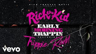 Rich The Kid - Early Morning Trappin (Audio) ft. Trippie Redd