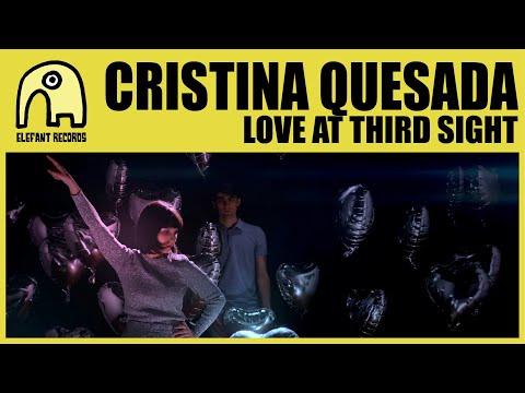 CRISTINA QUESADA - Love At Third Sight [Official]