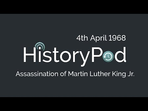 4th April 1968: Assassination of Martin Luther King Jr