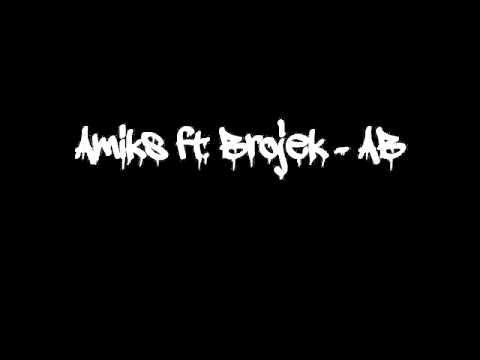 AmikS Ft. Brojek - AB