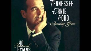Amazing Grace: 40 Treasured Hymns - Tennessee Ernie Ford